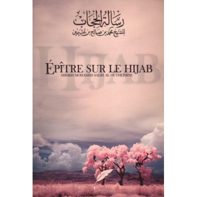 Epître sur le hijab - Cheikh Al 'Utheymin - Al Istiqama