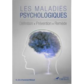 Les maladies psychologiques: Livre sur la psychothérapie musulmane selon le Coran et la Sunna