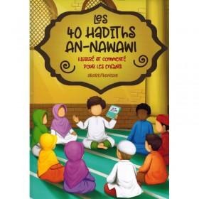 Les 40 Hadiths An-Nawawi - Illustré et commenté pour les Enfants (Arabe/Français)