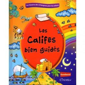 Les Califes Bien Guidés - Edition Goodword et Orientica