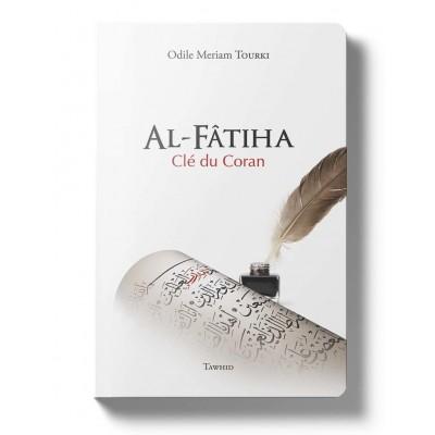 Al-Fâtiha, clé du Coran Odile Meriam Tourki - Tawhid