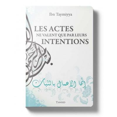 Les actes ne valent que par leurs intentions - Ibn Taymiyyah - Tawhid