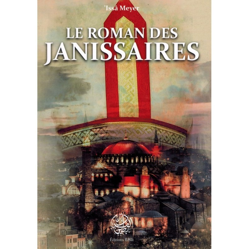 Le Roman des Janissaires (2ème édition)
