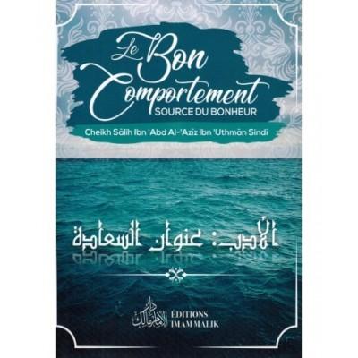 Le Bon Comportement - Source du Bonheur - Cheikh Sindi - Edition Imam malik