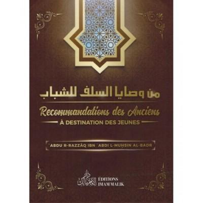 Recommandations des Anciens à Destination des jeunes - Cheikh abderrazzaq Al Badr - Editions Imam malik -
