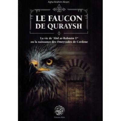 Le faucon de Quraysh - Agha ibrahim Akram - Editions ribat -