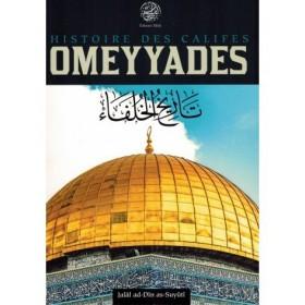 Histoire des Califes Omeyyades - Jalâl Ad-Dîn As-Suyûtî