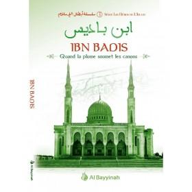 Ibn Badis - Quand la plume soumet les canons - Héros de l'Islam (3) - Al Bayyinah