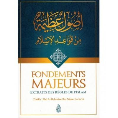 Fondements Majeurs ( Extraits des Regles de L'islam ) - Cheikh Sa'di - Ibn Badis