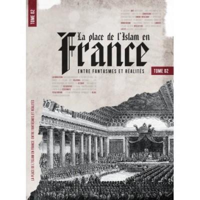 La place de l'Islam en France - Tome 2 - Entre Fantasmes et Réalités - Thomas Sibille - Al bayinnah -