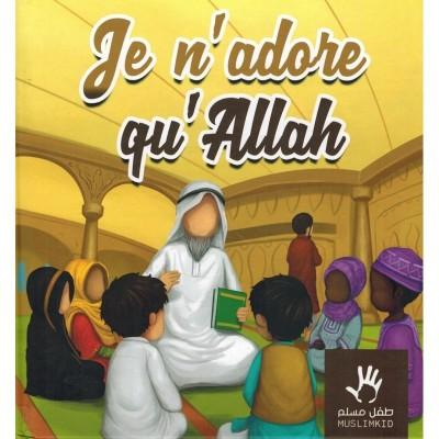 Je n'adore qu'Allah -  Muslim kid -