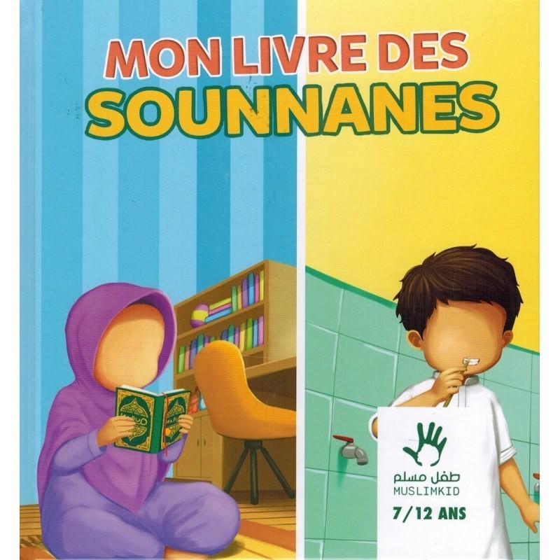 MON LIVRE DES SOUNNANES (7/12 ANS) - MUSLIMKID