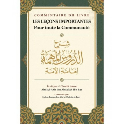 Les Leçons importantes - Ibn Bâz - Commentaire d'Abd Ar-Razzaq Al-Badr - Ibn Badis