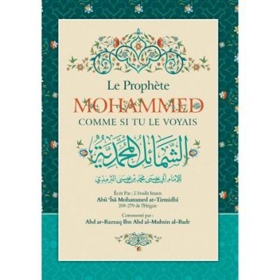 Le Prophète Mohammed comme si tu le voyais - Abu Isâ Mohammed at-Tirmidhî - Ibn Badis