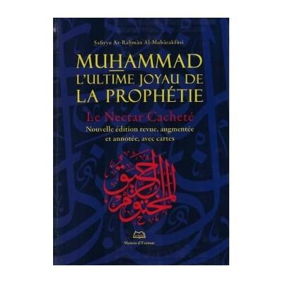 Muhammad l'Ultime Joyau de la Prophétie (Le Nectar Cacheté) - Maison d'Ennour