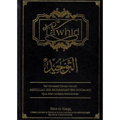 LE TAWHÎD - ABDULLAH IBN MUHAMMAD IBN HOUMAYD -Dine al Haq