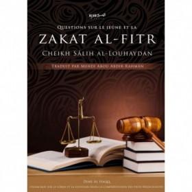 Questions Posées sur le Jeûne et la Zakat Al Fitr - Cheikh Salih Bin Mohammad Al-Louhaydân - Edition Dine Al Haqq
