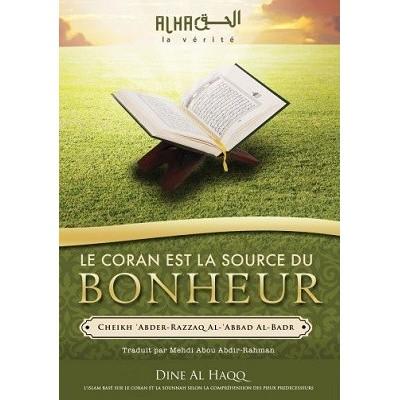 Le Coran est la source du bonheur - Cheikh Al Badr