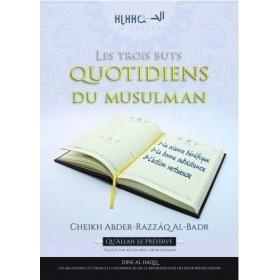 Les trois buts quotidiens du musulman - Cheikh Al Badr
