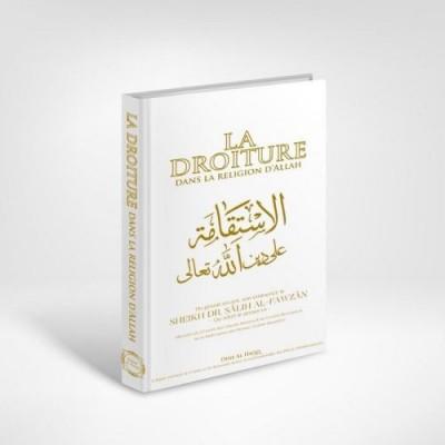 LA DROITURE DANS LA RELIGION D'ALLAH – LE TRÈS HAUT –Dine al Haq