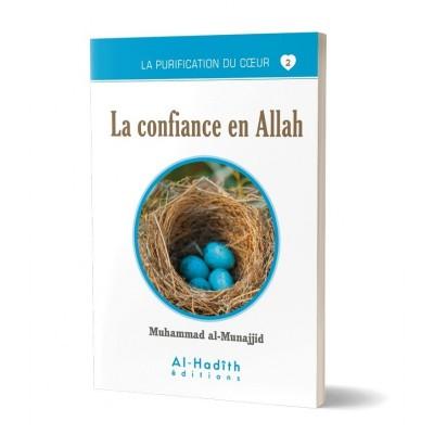 La confiance en Allah - Muhammad al-Munajjid