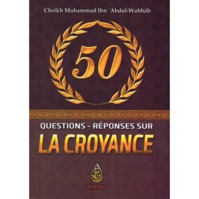50 QUESTIONS-RÉPONSES SUR LA CROYANCE - SHAYKH MUHAMMAD IBN ABDUL-WAHHÂB - IBN BADIS