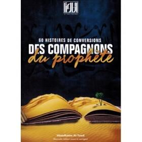 60 HISTOIRES DE CONVERSIONS DES COMPAGNONS DU PROPHÈTE - AT-TAWÎL EDITIONS