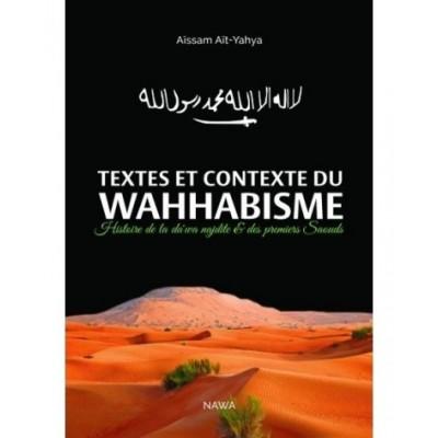 TEXTES ET CONTEXTE DU WAHHABISME - AISSAM AIT-YAHYA - EDITIONS NAWA