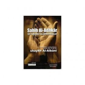 Sahih Al Adhkar Le Rappel Authentique - Al Albani - Editions Tawbah