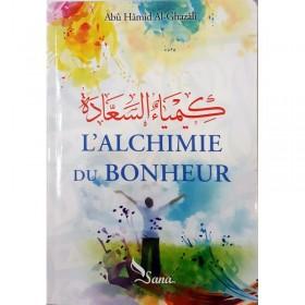 L'Alchimie Du Bonheur - Abu Hamid Al Ghazali - Edition Sana