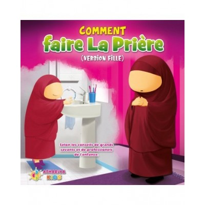COMMENT FAIRE LA PRIÈRE (VERSION FILLE) - ATHARIYA KIDS