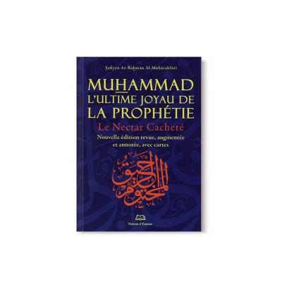 Le Nectar Cacheté Muhammad - L'ultime joyau de la prophétie -Format poche - ENNOUR