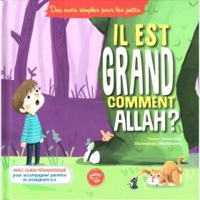 Il Est Grand Comment Allah ? Graines de Foi