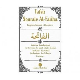 Tafsir Sourate Al-Fatiha - Tiré des grands exégètes du Coran