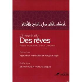 L'INTERPRÉTATION DES RÊVES - RÈGLES IMPORTANTES, ERREURS COURANTES - AHMAD AN-NÂSÎR - TAWBAH