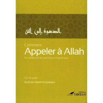 COMMENT APPELER À ALLAH - SA'ÎD IBN WAHF AL-QAHTÂNÎ - TAWBAH