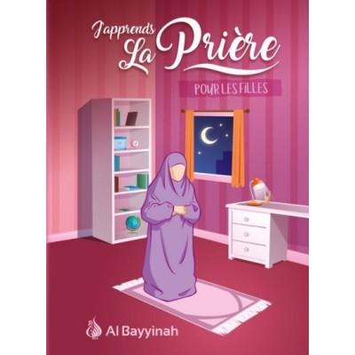 J'APPRENDS LA PRIÈRE POUR LES FILLES - AL BAYYINAH