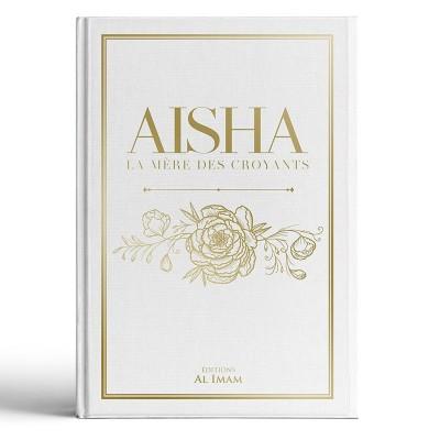 Aisha la mère des croyants - CUIR BLANC + DORURE - Majmou3 Al Bâhithîn - Editions al imam