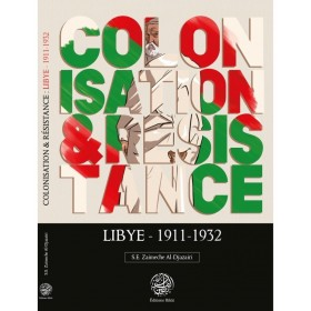 COLONISATION & RÉSISTANCE : LYBIE (1911-1932) - S.E ZAIMECHE AL-DJAZAIRI - EDITIONS RIBÂT