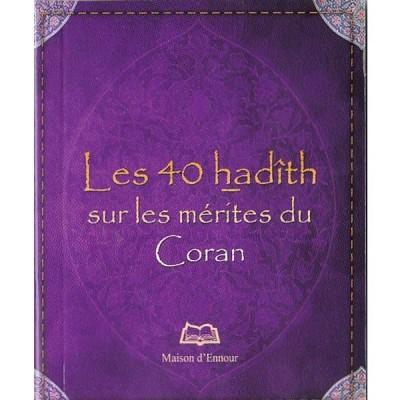 Les 40 hadith sur les mérites du Coran - Maison d'ennour