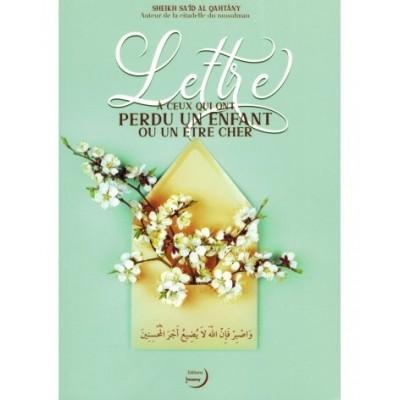 Lettre à ceux qui ont perdu un enfant ou un être cher - Sa'id Al-Qahtâni - Editions Imaany
