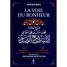 La Voie Du Bonheur, D'Ibn Qayyim Al-Jawziyya, Commentaire De Muhammad Amân Ibn 'Ali Al-Jâmi