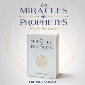 Les miracles des Prophètes d'après Ibn Kathîr - Sayyid Mubarak - Éditions Al Imam