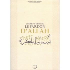 COMMENT OBTENIR LE PARDON D'ALLAH - SHEYKH SA'ÎD AL QAHTÂNY - EDITIONS IMAANY