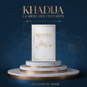 PRÉCOMMANDE - Khadija la mère des croyants - Editions Al imam