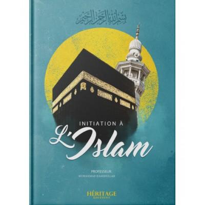 Initiation à l'islam - Muhammad Hamidullah - Editions Héritage