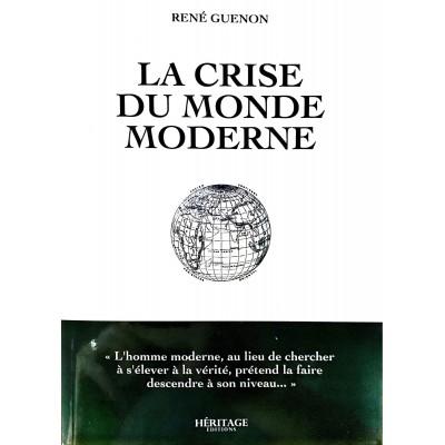 La crise du monde moderne René Guenon Editions Héritage