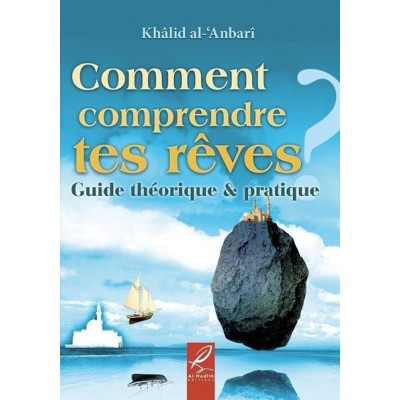 Comment Comprendre tes Rêves ? - Al Hadith