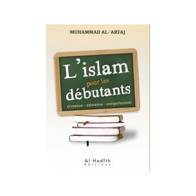 L'Islam pour les débutants - Muhammad Al-'Arfaj - Al-Hadith