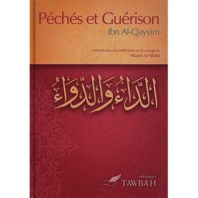 PÉCHÉS ET GUÉRISON - Ibn AlQayyim - Editions Tawbah